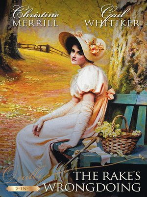 cover image of The Rake's Wrongdoing/Two Wrongs Make a Marriage/No Occupation For a Lady