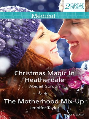 cover image of Christmas Magic In Heatherdale/The Motherhood Mix-Up