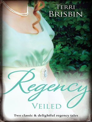 cover image of Regency Veiled/The Duchess's Next Husband/The Earl's Secret