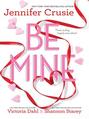 cover image of Be Mine--3 Book Box Set
