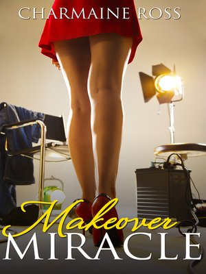 cover image of Makeover Miracle
