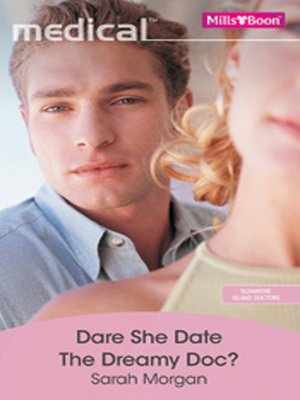 cover image of Dare She Date the Dreamy Doc?