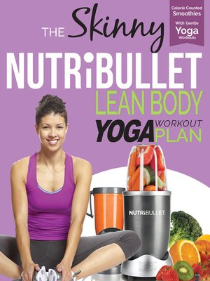 cover image of The Skinny Nutribullet Lean Body Yoga Plan