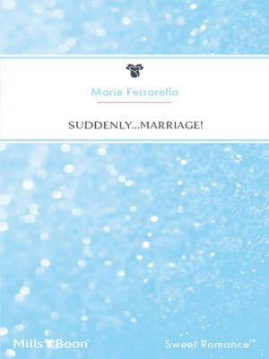 cover image of Suddenly...Marriage!
