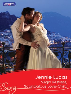 Virgin Mistress, Scandalous Love-Child by Jennie Lucas · OverDrive