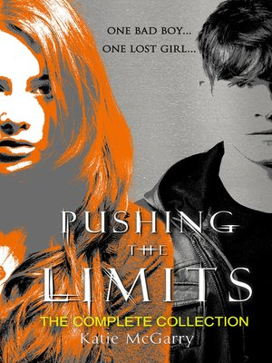 cover image of Katie Mcgarry Pushing the Limits Complete Collection/Pushing the Limits/Crossing the Line/Dare You To/Crash Into You/Take Me On/Breaking
