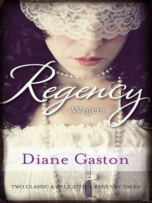 cover image of Regency Wagers/The Mysterious Miss M/The Wagering Widow