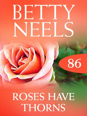 cover image of Roses Have Thorns (Betty Neels Collection)