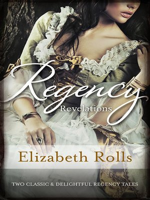 cover image of Regency Revelations/The Chivalrous Rake/His Lady Mistress
