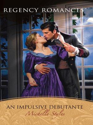 cover image of An Impulsive Debutante