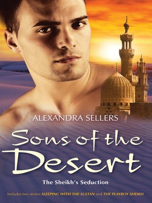cover image of Sons of the Desert Bk 9&10/Sleeping With the Sultan/The Playboy S