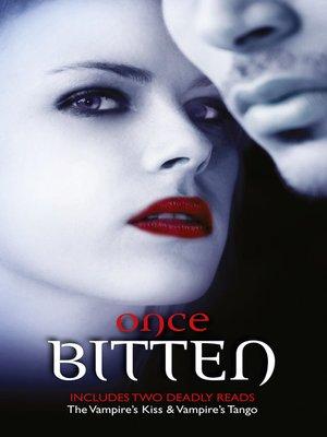 cover image of Once Bitten...Bk 1/The Vampire's Kiss/Vampire's Tango