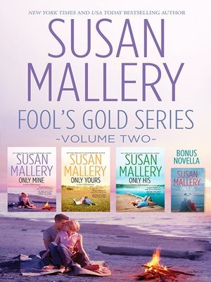 cover image of Susan Mallery's Fool's Gold Series Volume 2/Only Mine/Only Yours/Only His/Only Us