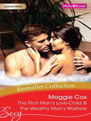 cover image of Maggie Cox Bestseller Collection 201112/The Rich Man's Love-Child/The Wealthy Man's Waitress