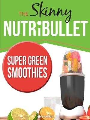 cover image of The Skinny Nutribullet--Super Green Smoothies