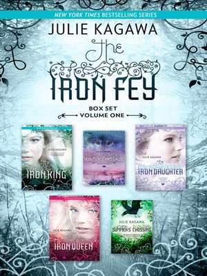 cover image of The Iron Fey Series Volume 1/The Iron King/Winter's Passage/The Iron Daughter/The Iron Queen/Summer's Crossing