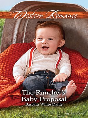 cover image of The Rancher's Baby Proposal