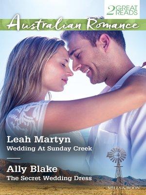 cover image of Australian Romance Duo/Wedding At Sunday Creek/The Secret Wedding