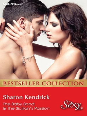 cover image of Sharon Kendrick Bestseller Collection/The Baby Bond/The Sicilian's Passion