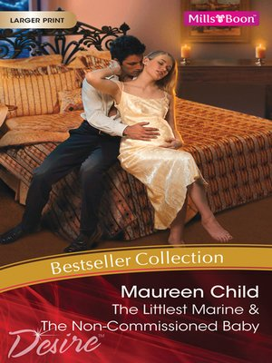 cover image of Maureen Child Bestseller Collection 201101/The Littlest Marine/The Non-Commissioned Baby