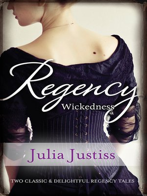 cover image of Regency Wickedness/The Untamed Heiress/A Scandalous Proposal