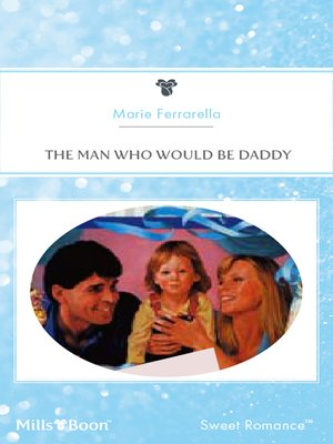 cover image of The Man Who Would Be Daddy