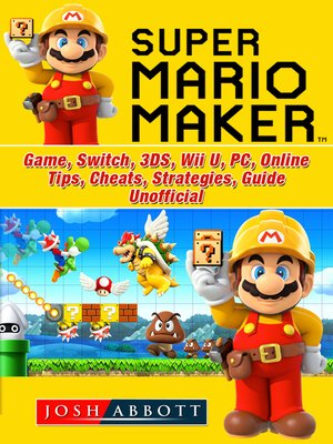 cover image of Super Mario Maker Game, Switch, 3DS, Wii U, PC, Online, Tips, Cheats, Strategies, Guide Unofficial