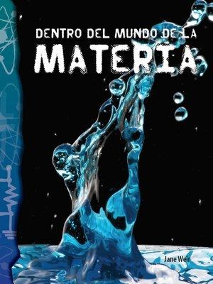 cover image of Dentro del mundo de la materia
