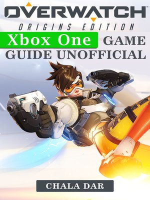cover image of Overwatch Origins Edition Xbox One Game Guide Unofficial