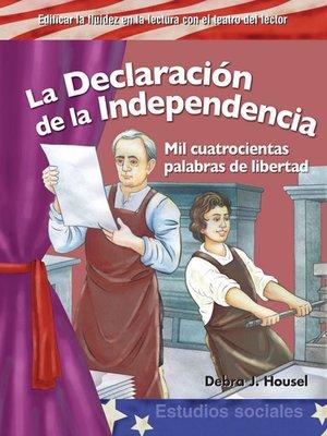 cover image of La Declaración de la Independencia: Mil cuatrocientas palabras de libertad