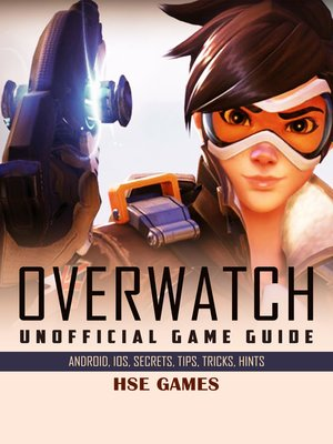 cover image of Overwatch Unofficial Game Guide