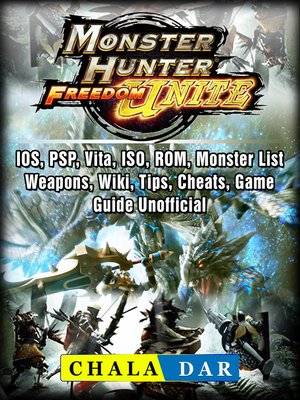 cover image of Monster Hunter Freedom Unite, IOS, PSP, Vita, ISO, ROM, Monster List, Weapons, Wiki, Tips, Cheats, Game Guide Unofficial