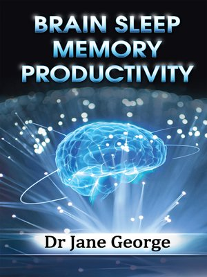 cover image of Brain Sleep Memory Productivity