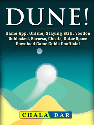 cover image of Dune! Game App, Online, Staying Still, Voodoo, Unblocked, Reverse, Cheats, Outer Space, Download, Game Guide Unofficial