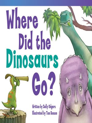 cover image of Where Did the Dinosaurs Go?