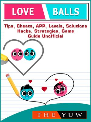 cover image of Love Balls Tips, Cheats, App, Levels, Solutions, Hacks, Strategies, Game Guide Unofficial