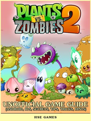 cover image of Plants vs Zombies 2 Unofficial Game Guide