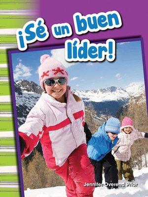 cover image of ¡Sé un buen líder!
