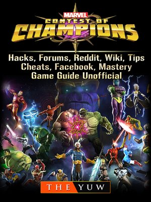 cover image of Marvel Contest of Champions, Hacks, Forums, Reddit, Wiki, Tips, Cheats, Facebook, Mastery, Game Guide Unofficial
