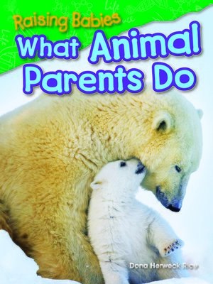 cover image of Raising Babies: What Animal Parents Do