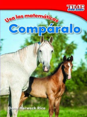 cover image of Usa las matemáticas: Compáralo