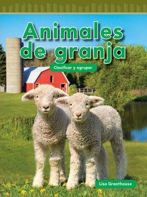 cover image of Animales de granja: Clasificar y agrupar