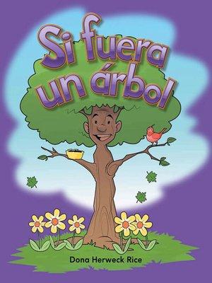 cover image of Si fuera un árbol