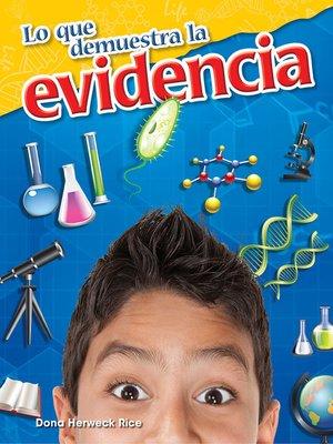 cover image of Lo que demuestra la evidencia