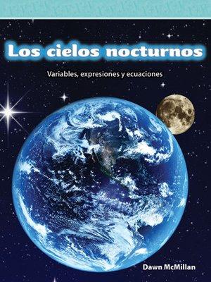cover image of Los cielos nocturnos: Variables, expresiones y ecuaciones