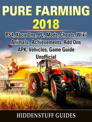cover image of Pure Farming 2018, PS4, Xbox One, PC, Mods, Cheats, Wiki, Animals, Achievements, Add Ons, APK, Vehicles, Game Guide Unofficial