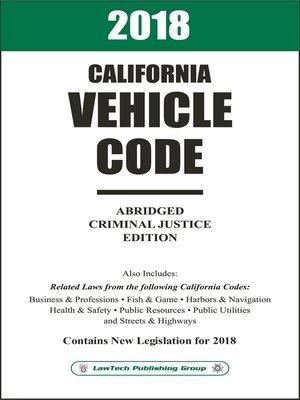 2018 California Vehicle Code Abridged by LawTech Publishing Group