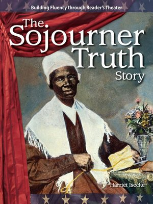 cover image of The Sojourner Truth Story