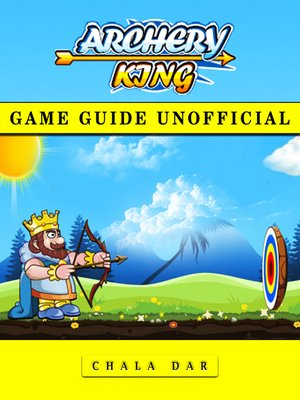cover image of Archery King Unofficial Game Guide