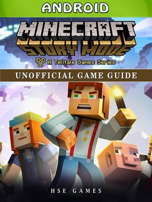 cover image of Minecraft Story Mode Android Unofficial Game Guide